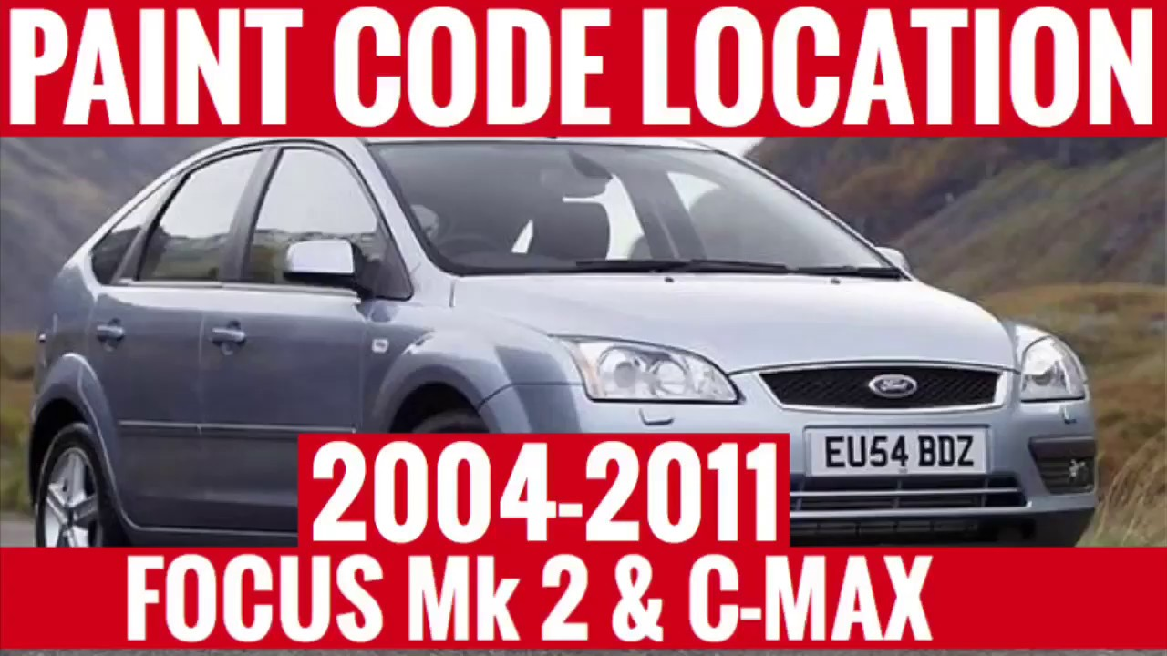 Where Is The Paint Code Colour Code Location Ford Focus Mk 2 C Max 2004 2011 Youtube