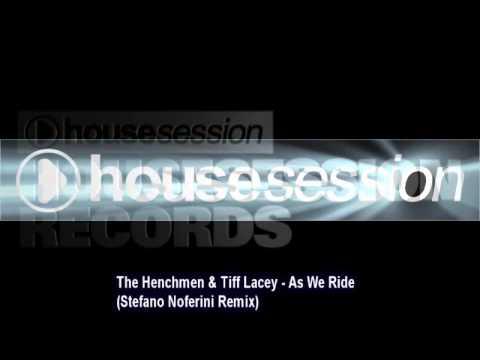 The Henchmen & Tiff Lacey - As We Ride (Stefano Noferini Remix)