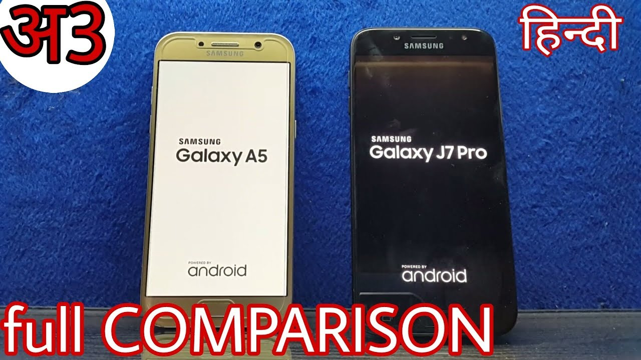 Samsung Galaxy J7 Pro Vs Galaxy A5 2017 Full Comparison