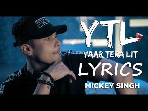 Mickey Singh - Yaar Tera Lit LYRICS / Lyric Video (YTL)