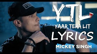 Mickey Singh Yaar Tera Lit LYRICS Lyric YTL