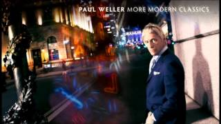 Paul Weller - More Modern Classics [Deluxe Edition part 2]