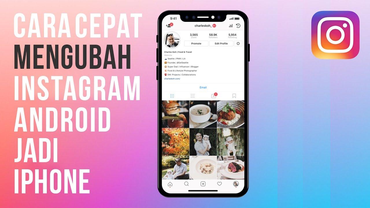 Cara Mengubah Instagram Android Menjadi Iphone Tanpa Aplikasi Youtube