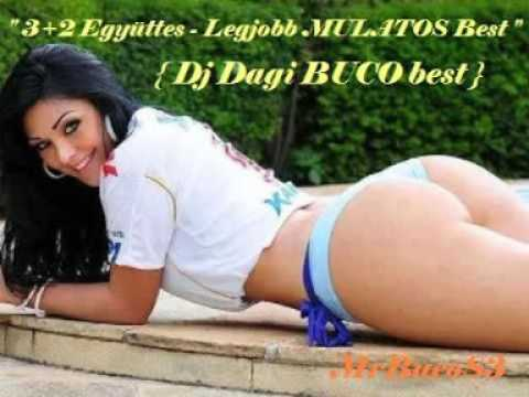 3+2 Egyuttes   Legjob MULATOS Best Of { Dj Dagi BUCO best } { MrBuco83 }