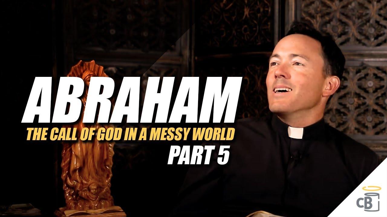 Abraham Series Part 5