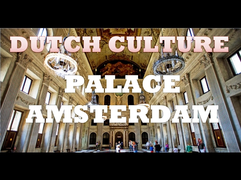Dutch Culture: Royal Palace Amsterdam