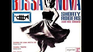 Shorty Rogers and His Giants - Samba De Uma Nota So (One Note Samba)