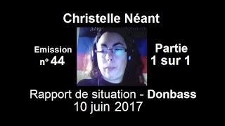 Christelle Néant Donbass SitRep n°44 ~ 10 juin 2017 partie 1 sur 1