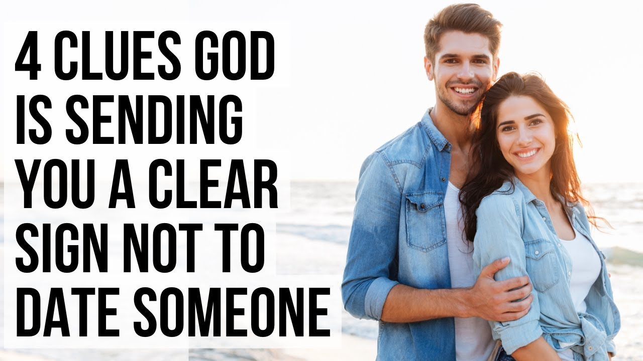 How Will God Tell You NOT to Date Someone?