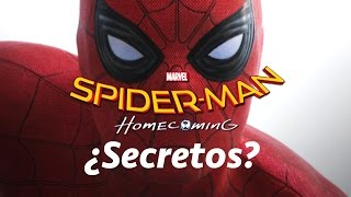 ?Secretos en Spider-Man Homecoming?