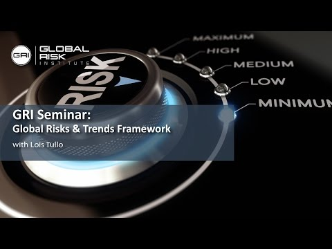 Global Risks & Trends Framework - Lois Tullo