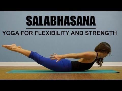 How to do Salabhasana - Yoga For Flexibility and Strength ...