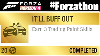 Forza Horizon 4 Earn 3 Trading Paint Skills #Forzathon It'll Buff Out