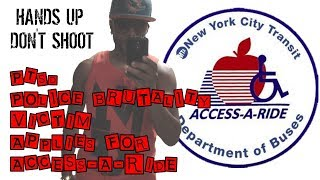 Access-A-Ride Eligibility Assessment - Police Brutality PTSD Disabled Victim Applies - QuietBoyMusik
