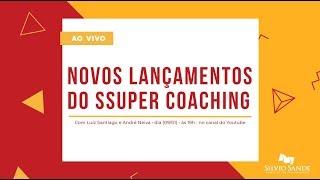 Novos Lançamentos do SSuper Coaching com Luiz Santiago e André Neiva