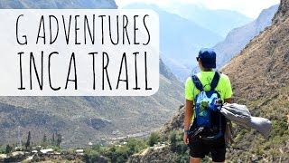 Travel Vlog | PERU - G ADVENTURES: INCA TRAIL |  September 2015