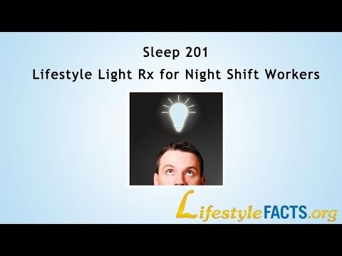 Sleep 201 - Lifestyle Light Rx for Shift Workers