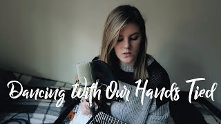 Dancing With Our Hands Tied x Taylor Swift | cover