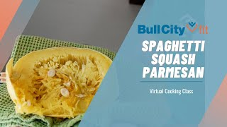 SPAGHETTI SQUASH PARMESAN | a virtual cooking class by Bull City Fit