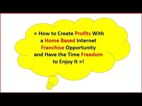 How to Create Profits With a Home Based Internet Franchise (and Have the Time Freedom to Enjoy It)