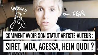 Comment avoir mon statut artiste auteur : SIRET, MDA, AGESSA,  hein quoi ?