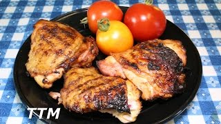 BBQ Chicken ThighsFresh Homegrown Tomato Marinade vs Italian Dressing