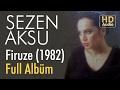 Sezen Aksu - Firuze 1982 Full Albüm (Official Audio)