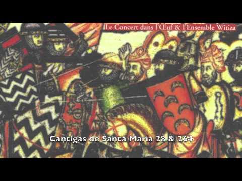 Cantigas de Santa Maria: 28 & 264