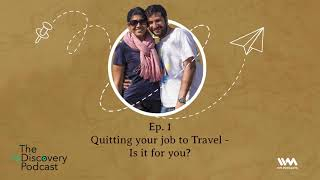 S04 E01: Quitting Your Job To Travel - Is It For You?