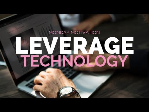 Leverage Technology - Monday Motivation