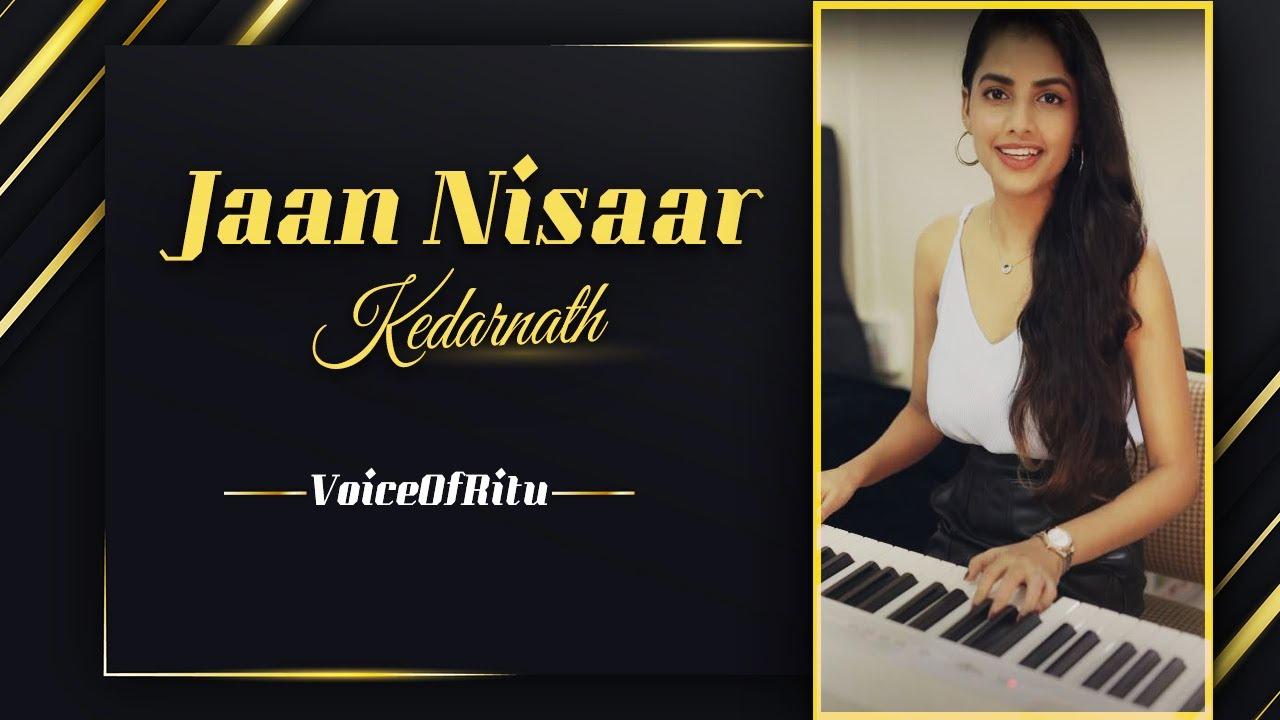 Jaan Nisaar– Kedarnath | Arijit Singh | Sushant Singh Rajput | Female Version By Ritu Agarwal