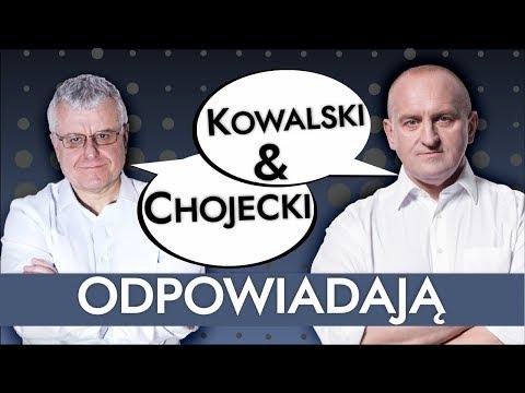 Kowalski & Chojecki ODPOWIADAJĄ 23052018