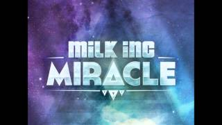 Milk Inc. - Miracle (Radio Edit)