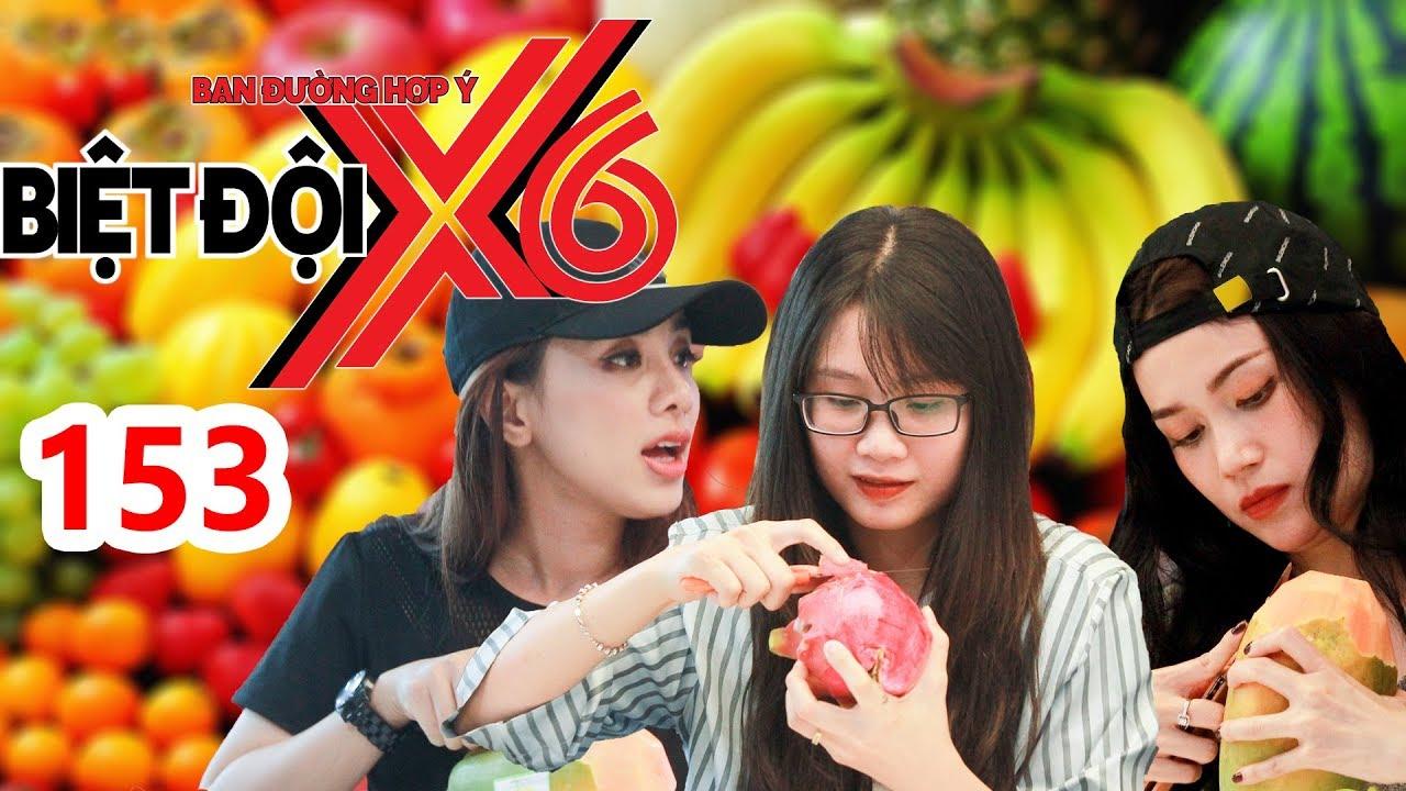 BIỆT ĐỘI X6 | BDX6 #153 | Cát Tường xuống biển cast BMHH - Thanh Trần cùng Miko trổ tài gọt trái cây