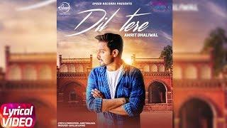 Dil Tere (Lyrical ) | Amrit Dhaliwal | Full Punjabi Song 2018 | Speed Records