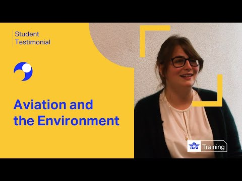 IATA Training | Aviation and the Environment | Student Testimonial