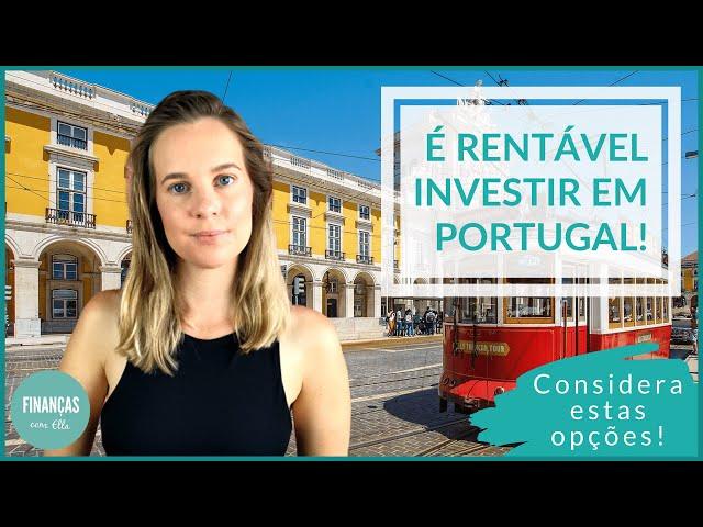 Investir em Portugal vale a pena? Quais são as melhores opções