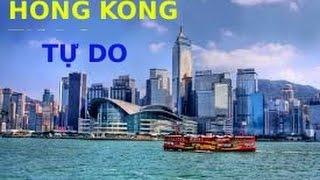 Hồng Kông Tự Do (Phần 1) | Góc Nhìn Trung Quốc