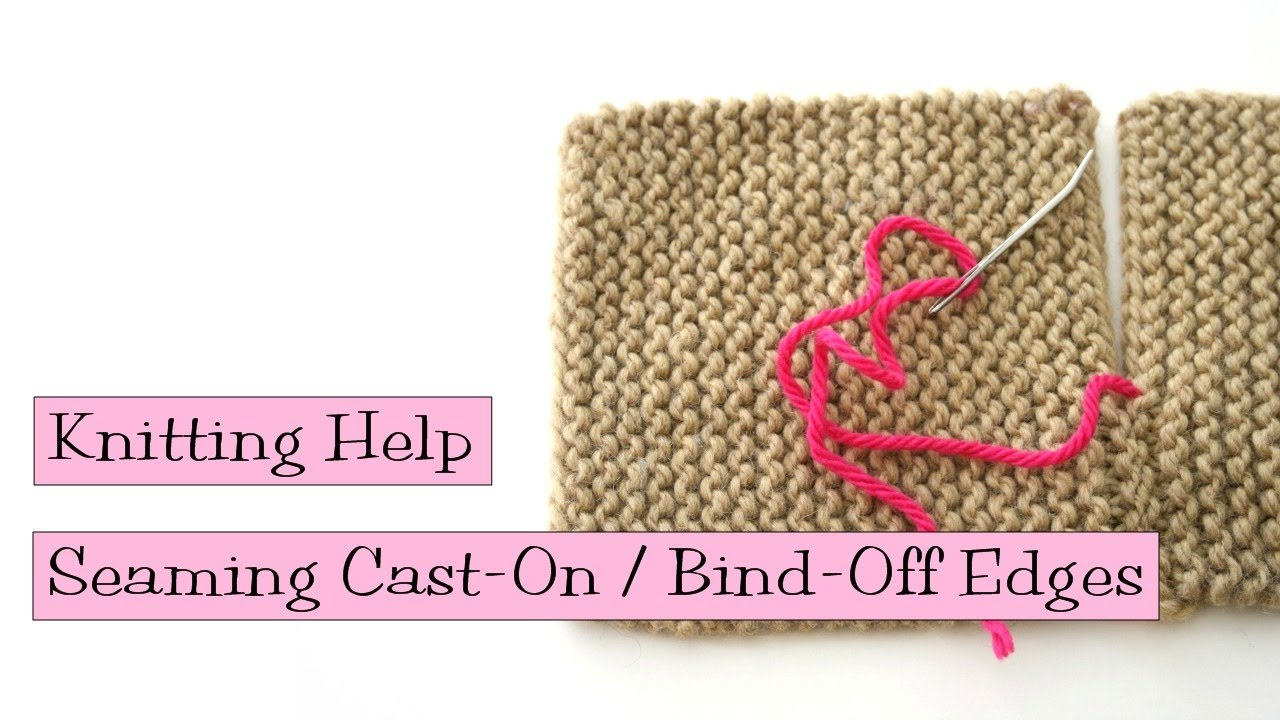 Knitting Edge Stitch For Seaming : Seaming cast on and bind off edges youtube
