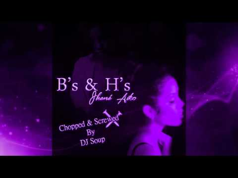 Jhené Aiko - B's and H's (Chopped & Screwed By DJ Soup)