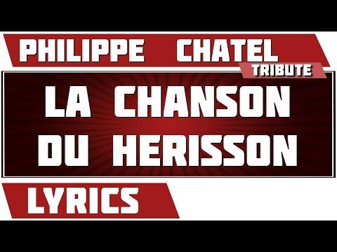 La Chanson Du Hérisson - Philippe  Chatel - paroles