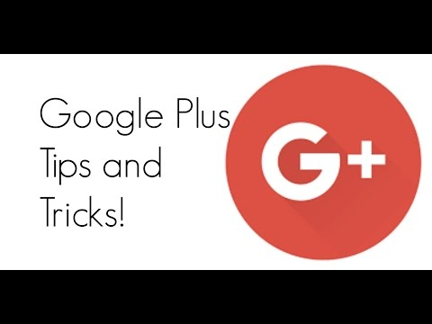 Google Plus Tips and Tricks