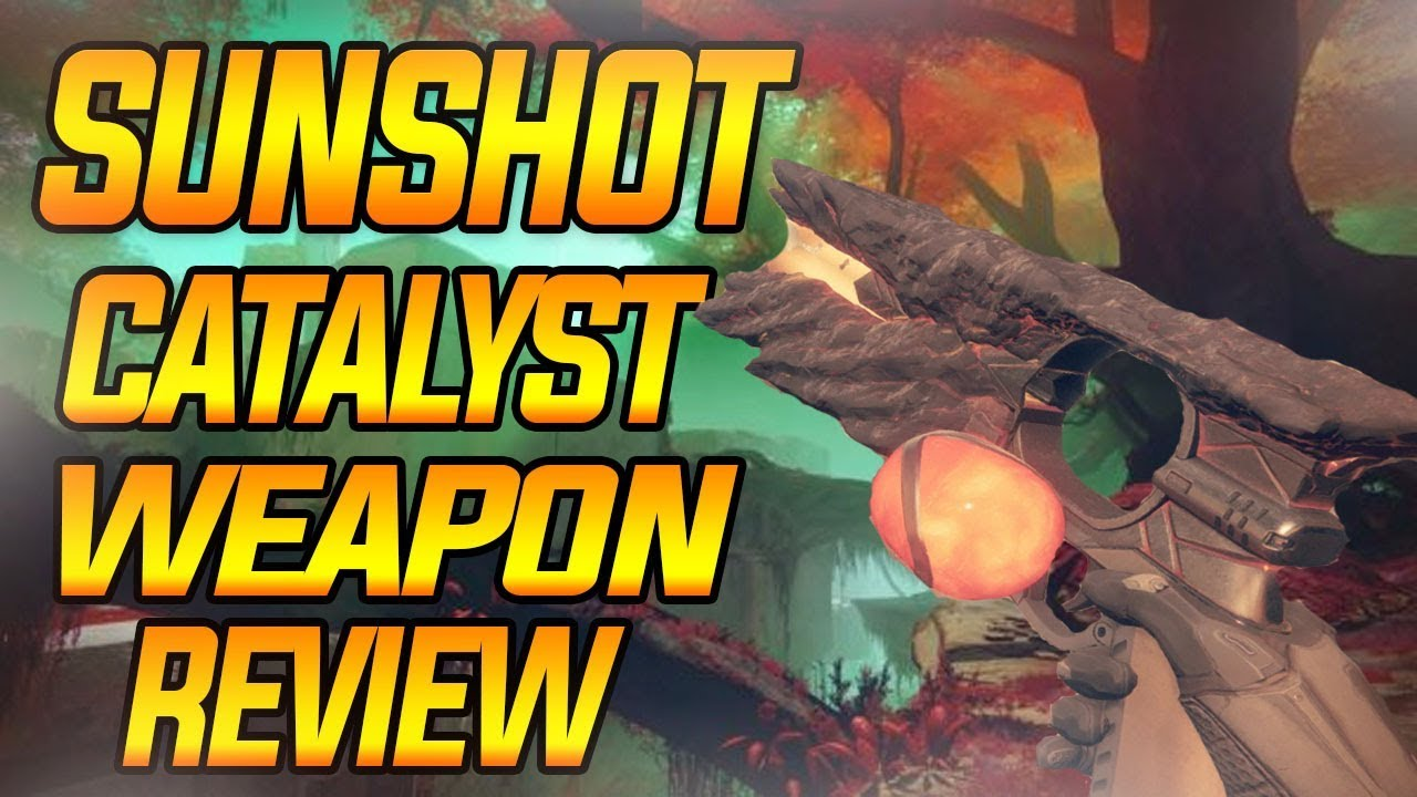 Sunshot catalyst weapon review (best pve exotic handcannon)