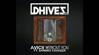 Avicii - Without You ft. Sandro Cavazza (Dhivez Remix)