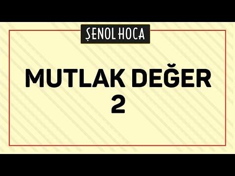 MUTLAK DEĞER 2 | ŞENOL HOCA