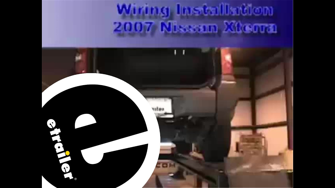 hight resolution of trailer wiring harness installation 2007 nissan xterra etrailer com