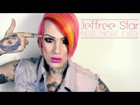 Jeffree Star   Best. Night. Ever.