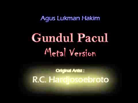 Agus Lukman Hakim   Gundul Pacul Metal Version