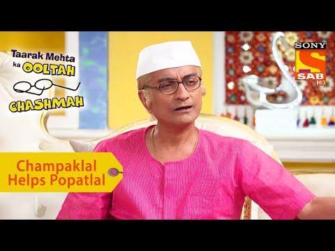 Your Favorite Character | Champaklal Helps Popatlal | Taarak Mehta Ka Ooltah Chashmah