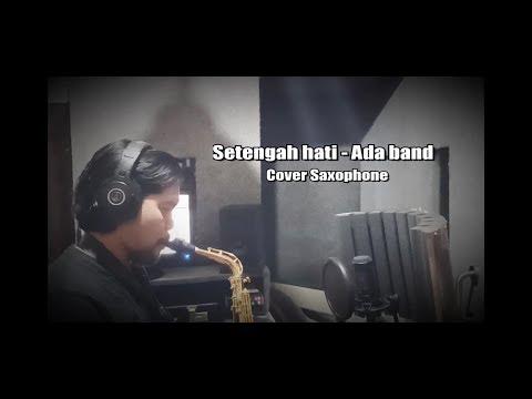 setengah-hati---ada-band-cover-saxophone-by-pepey
